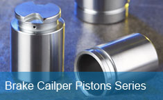 Brake Cailper Pistons Series